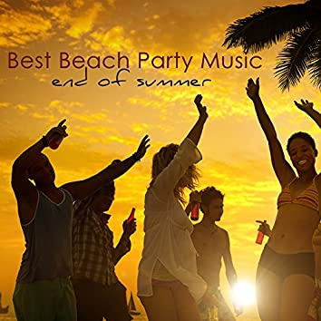 Best Beach Party Music End of Summer – Best of Lounge, Chill Out & House Party Songs for Ibiza Nightlife