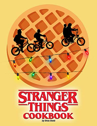 Stranger Things CookBook: A Book For Enjoying And Relaxing T
