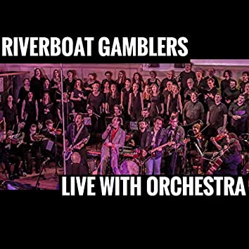 Riverboat Gamblers Live with Orchestra
