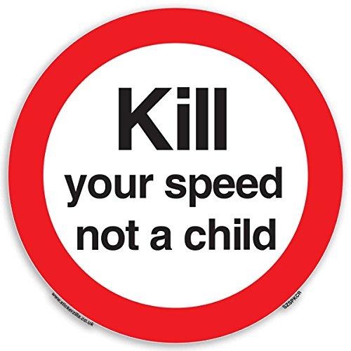 Kill Your Speed Not A Child Lot de 10 autocollants ronds 200 x 200 mm