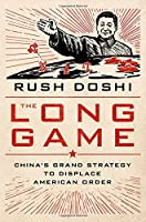 The Long Game: China's Grand Strategy to Displace American Order (Bridging the Gap)