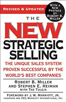 The New Strategic Selling: The Unique Sales System Proven Successful by the World's Best Companies (English Edition) por [Robert B. Miller, Stephen E. Heiman, Tad Tuleja, J. W. Marriott Jr.]
