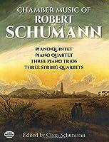 Schumann: Chamber Music of Robert Schumann