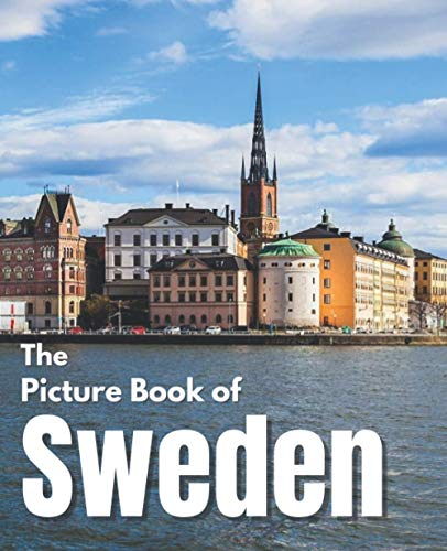 The Picture Book of Sweden: A Coffee Table Book of the Swedish Countryside – Gift for Adventurer & Nostalgic Present for Seniors