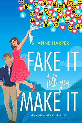Fake It Till You Make It (Accidentally Viral Book 1)