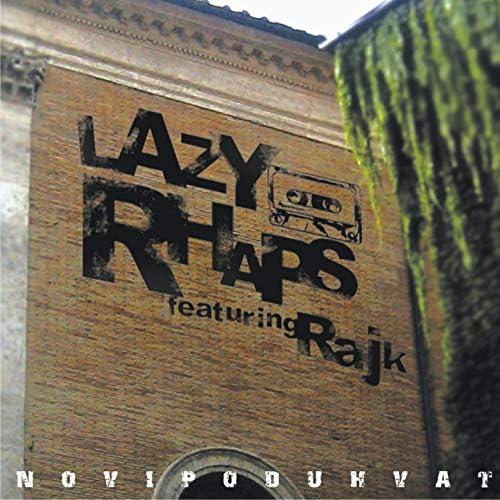 Lazy Rhaps & Rajk