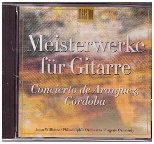 Meisterwerke für Gitarre John Williams CD Concierto De Aranjuez - Asturias (Leyenda) - Tango - Der Tanz des Corregidors - Des Fischers Lied - Der Tanz des Müllers - Fantasía Para Un Gentilhombre - La Maja de Goya - Cordoba