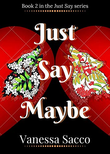 Just Say Maybe: A sizzling paranormal romance novel (Just Say Book 2) (English Edition)