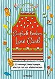 Happy Carb: Einfach lecker Low Carb: 55 unkomplizierte Rezepte, die sich fast von alleine kochen