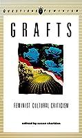 Grafts: Feminist Cultural Criticism (Questions for Feminism)