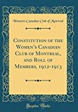 Constitution of the Women's Canadian Club of Montreal, and Roll of Members, 1912-1913 (Classic Reprint)