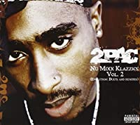 Nu Mixx Klazzics Vol.2 (Evolution: Duets & Remixes) by 2Pac (2007-08-14)