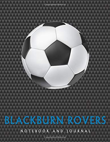 Blackburn Rovers: Soccer Journal / Notebook /Diary  to write in and record your thoughts.