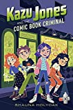 Kazu Jones and the Comic Book Criminal (Kazu Jones (2))