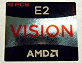 10 Pieces of Original AMD E2 Vision Sticker 16.5 x 19.5mm [446x10]