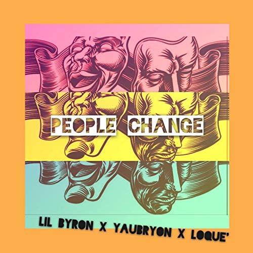 Lil Byron, Yaubryon & Loque'