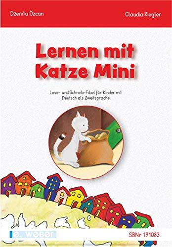 Lernen mit Katze Mini: Lese- und Schreib-Fibel für Kinder mit Deutsch als Zweitsprache