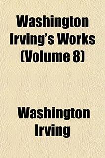 Washington Irving's Works (Volume 8)