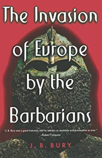 The Invasion of Europe by the Barbarians by J. B. Bury(2000-08-17)