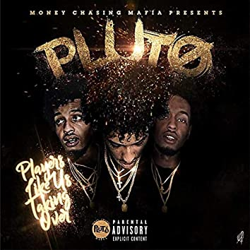 Pluto (Players Like Us Taking Over)