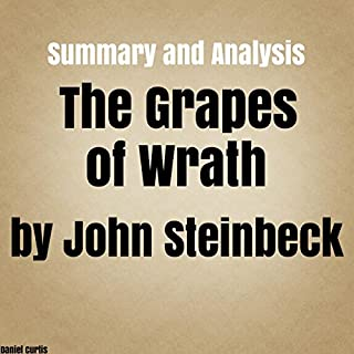 Summary and Analysis: The Grapes of Wrath by John Steinbeck                   By:                                                                                                                                 Daniel Curtis                               Narrated by:                                                                                                                                 Kevin Theis                      Length: 38 mins     1 rating     Overall 1.0