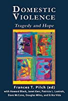 Domestic Violence: Tragedy and Hope