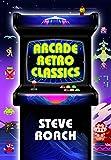 Arcade Retro Classics: Kindle Version (English Edition)