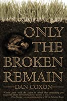 Only the Broken Remain