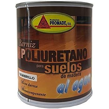 Promade - Barniz Poliuretano para Suelos de Madera y Parquet al Agua 750 ml: Amazon.es: Bricolaje y herramientas