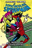 El Espectacular Spiderman. El niño que llevas dentro (100% MARVEL HC)