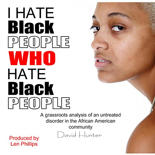 I Hate Black People Who Hate Black People audiobook cover art