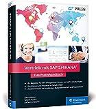 Vertrieb mit SAP S/4HANA: Ihr praktischer Ratgeber zu SAP S/4HANA Sales, Nachfolger von SAP SD (SAP PRESS) - Alena Bauer