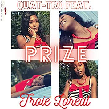 Prize (feat. Troie Loreal)
