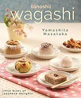 Tanoshii Wagashi: Little Bites of Japanese Delights