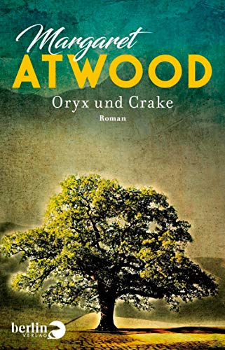Oryx und Crake: Roman (German Edition)