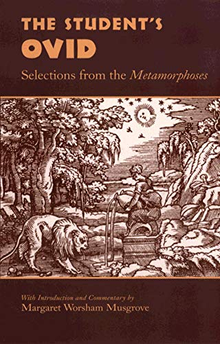 The Student's Ovid: Selections From the Metamorphoses (Oklahoma Classical Culture)