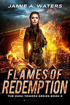 Flames of Redemption (The Omni Towers Series Book 5) by [Jamie A. Waters]