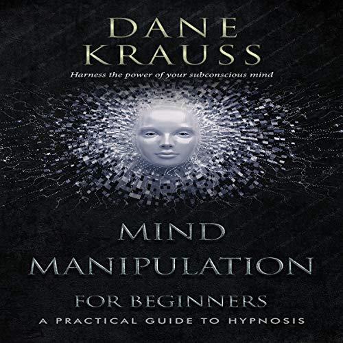 Mind Manipulation for Beginners: A Practical Guide to Hypnosis Titelbild