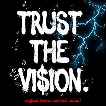 Trust The VI$ION.
