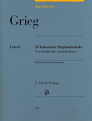 Am Klavier - Grieg: 15 bekannte Originalstücke von leicht bis mittelschwer