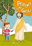 Prego con Gesù. Ediz. illustrata
