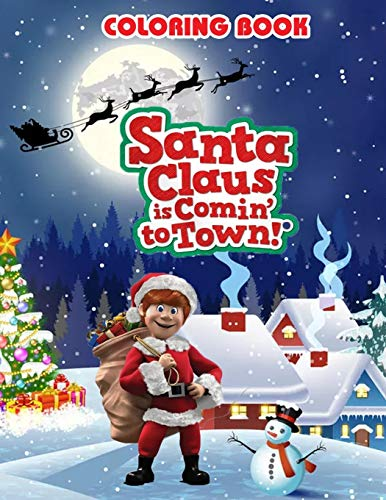 Santa Claus is Comin' to Town Coloring Book: Perfect Christmas Gift For Kids And Adults with High Quality Illustrations