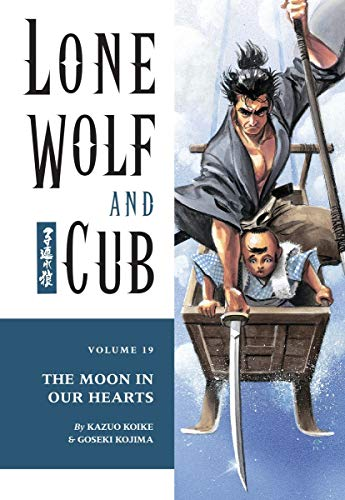 Lone Wolf and Cub Volume 19: The Moon in Our Hearts