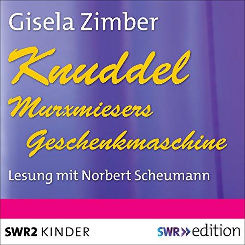 Knuddel - Murxmiesers Geschenkmaschine audiobook cover art