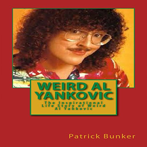 Weird Al Yankovic     The Inspirational Life Story of Weird Al Yankovic: Musician, Comedian, Actor and One of the World's Most Clever Music Marketers              By:                                                                                                                                 Patrick Bunker                               Narrated by:                                                                                                                                 Scott Clem                      Length: 38 mins     4 ratings     Overall 3.0