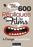 600 répliques de films à l'usage du quotidien - Format Kindle - 9782100757954 - 7,99 €
