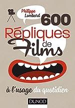 600 répliques de films à l'usage du quotidien de Philippe Lombard