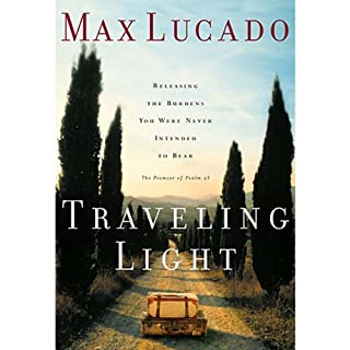 Traveling Light                   By:                                                                                                                                 Max Lucado                               Narrated by:                                                                                                                                 Max Lucado                      Length: 3 hrs and 9 mins     61 ratings     Overall 4.5
