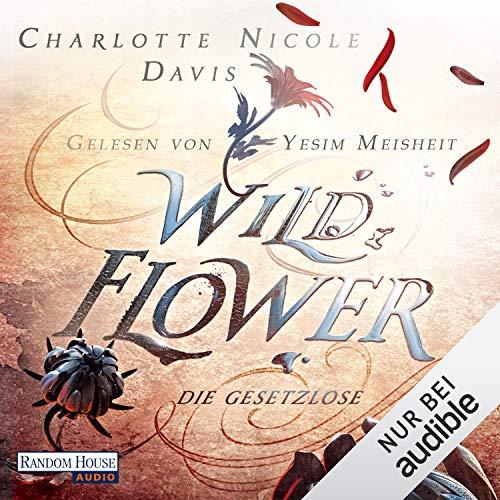 Wild Flower - Die Gesetzlose Titelbild