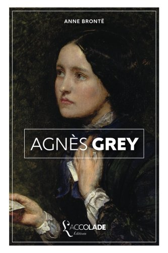 Agnès Grey: édition bilingue anglais/français (+ lecture audio intégrée)